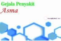 gejala penyakit asma