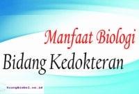 manfaat biologi bidang kedokteran