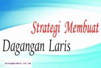 strategi membuat dagangan laris