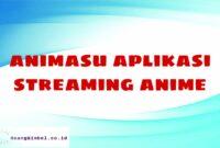Animasu Aplikasi Streaming Anime